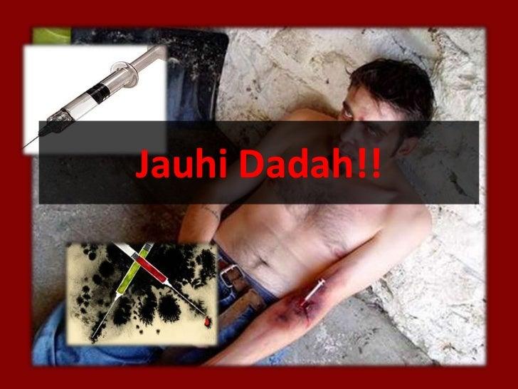 JauhiDadah!!<br />