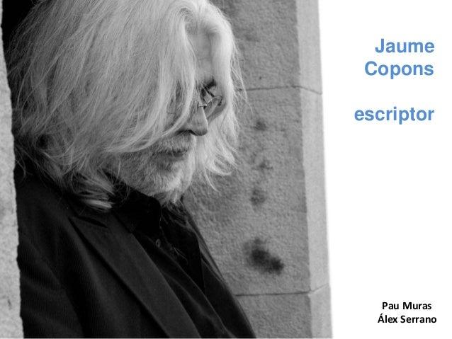 Pau Muras Álex Serrano Jaume Copons escriptor