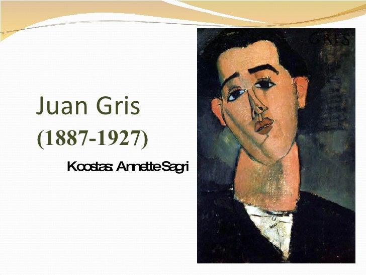 Juan Gris   (1887-1927) Koostas: Annette Sagri