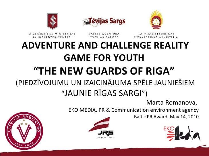 """ADVENTURE AND CHALLENGE   REALITY GAME FOR YOUTH  """" THE NEW GUARDS OF RIGA""""  (PIEDZĪVOJUMU UN IZAICINĀJUMA SPĒLE JAUNIEŠIE..."""