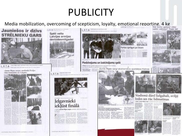 PUBLICITY <ul><li>Media mobilization, overcoming of scepticism, loyalty, emotional reporting,  4  kg </li></ul>