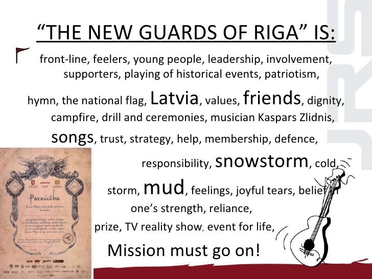 """"""" THE NEW GUARDS OF RIGA"""" IS: <ul><li>front-line, feelers, young people, leadership, involvement, supporters, playing of h..."""