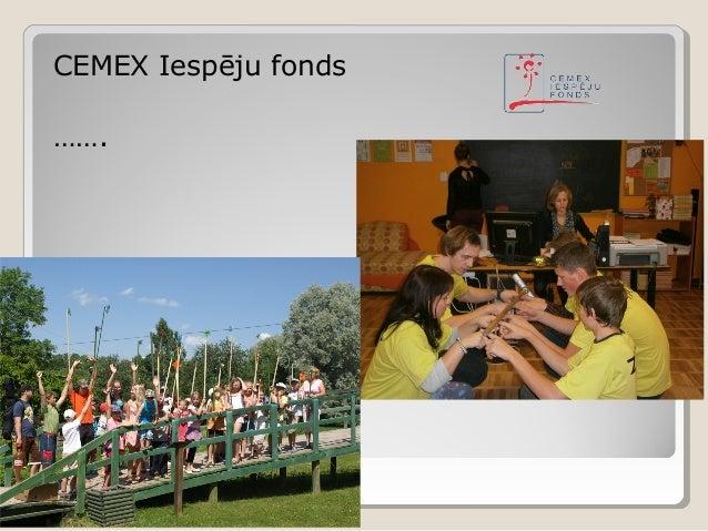 CEMEX Iespēju fonds  …….