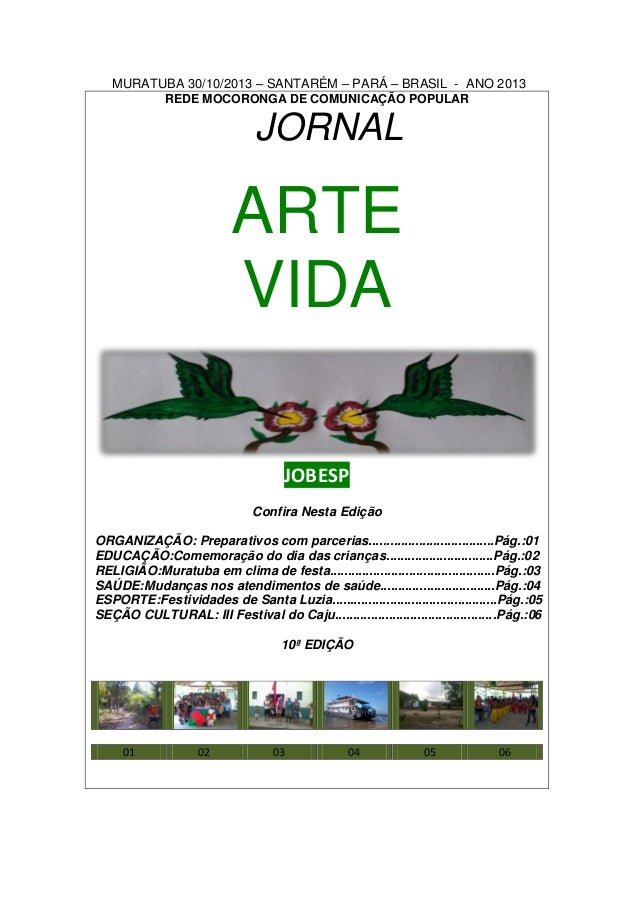 MURATUBA 30/10/2013 – SANTARÉM – PARÁ – BRASIL - ANO 2013 REDE MOCORONGA DE COMUNICAÇÃO POPULAR  JORNAL  ARTE VIDA JOBESP ...