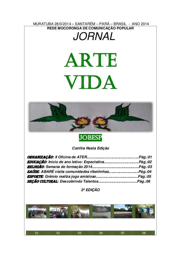 MURATUBA 28/0/2014 – SANTARÉM – PARÁ – BRASIL - ANO 2014 REDE MOCORONGA DE COMUNICAÇÃO POPULAR JORNAL ARTE VIDA JOBESP Con...