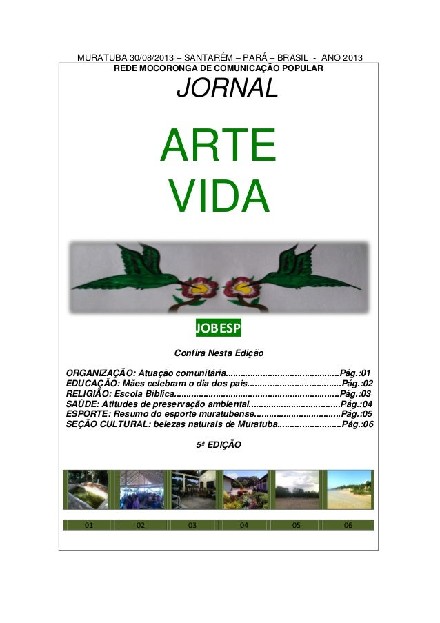 MURATUBA 30/08/2013 – SANTARÉM – PARÁ – BRASIL - ANO 2013 REDE MOCORONGA DE COMUNICAÇÃO POPULAR JORNAL ARTE VIDA JOBESP Co...