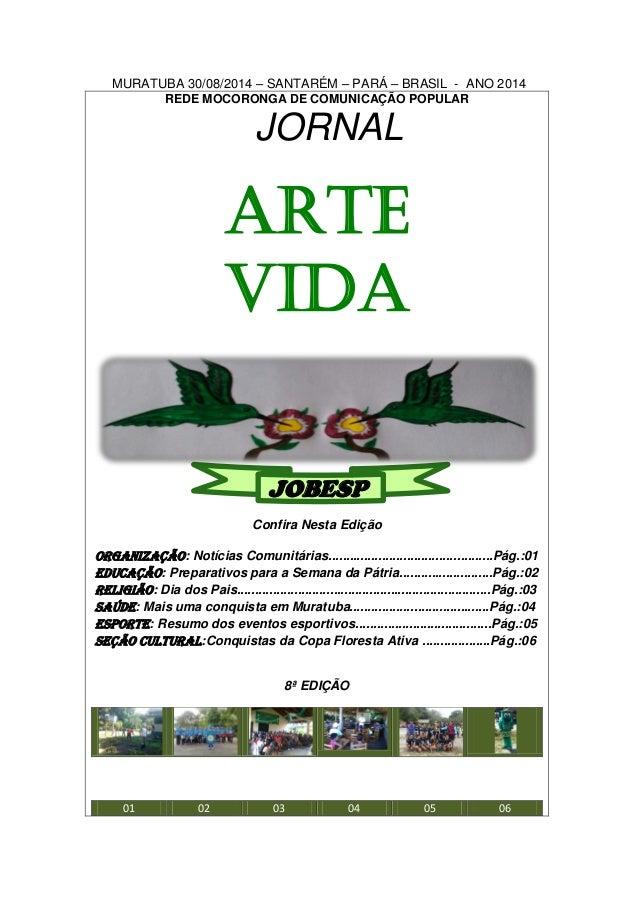 MURATUBA 30/08/2014 – SANTARÉM – PARÁ – BRASIL - ANO 2014  REDE MOCORONGA DE COMUNICAÇÃO POPULAR  JORNAL  ARTE  VIDA  JOBE...