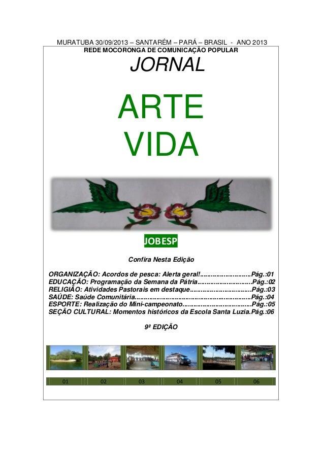 MURATUBA 30/09/2013 – SANTARÉM – PARÁ – BRASIL - ANO 2013 REDE MOCORONGA DE COMUNICAÇÃO POPULAR  JORNAL  ARTE VIDA JOBESP ...