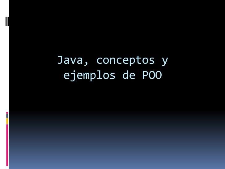 Java, conceptos y ejemplos de POO<br />