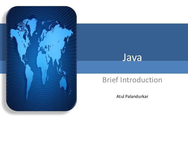 JavaBrief Introduction    Atul Palandurkar