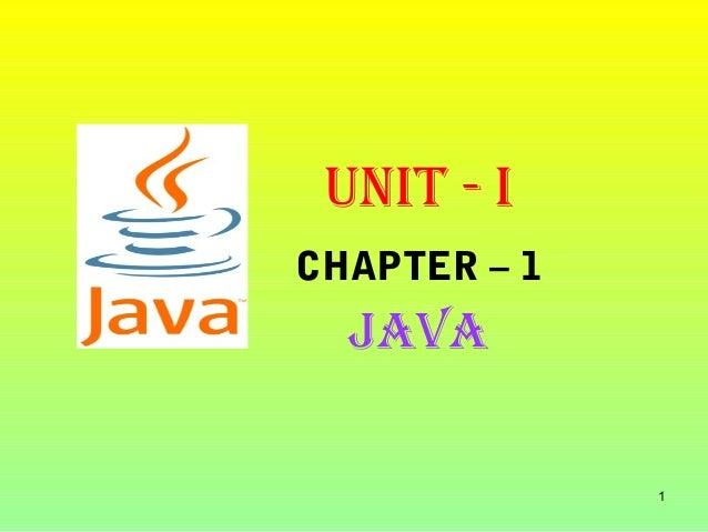 UNIT - ICHAPTER – 1  java              1