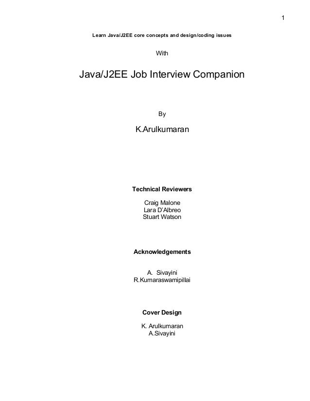 1 Learn Java/J2EE core concepts and design/coding issues  With  Java/J2EE Job Interview Companion  By  K.Arulkumaran  Tech...
