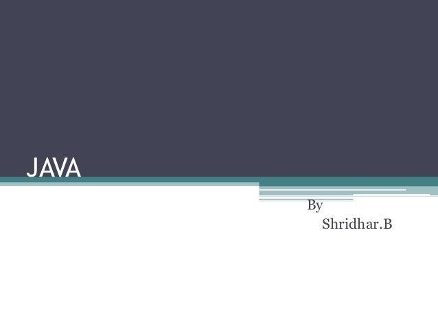 JAVA By Shridhar.B