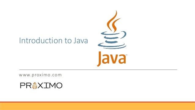 Introduction to Java www.proximo.com