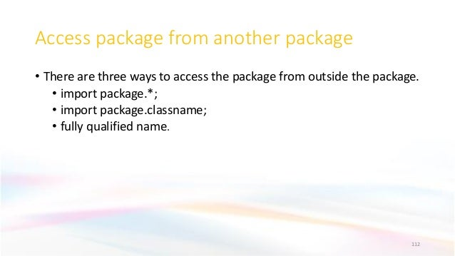 Access package from another package • There are three ways to access the package from outside the package. • import packag...