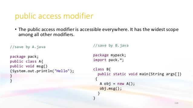 public access modifier • The public access modifier is accessible everywhere. It has the widest scope among all other modi...