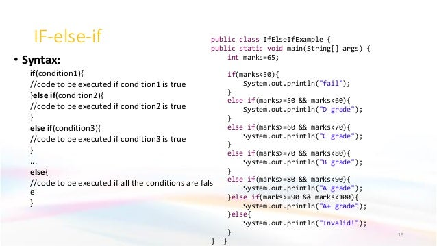 IF-else-if • Syntax: if(condition1){ //code to be executed if condition1 is true }else if(condition2){ //code to be execut...