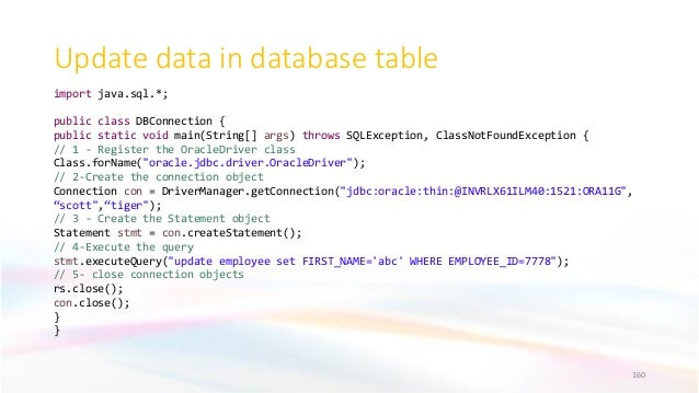 Update data in database table 160 import java.sql.*; public class DBConnection { public static void main(String[] args) th...