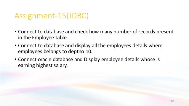 Assignment-15(JDBC) • Connect to database and check how many number of records present in the Employee table. • Connect to...
