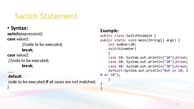 Switch Statement • Syntax: switch(expression){ case value1: //code to be executed; break; case value2: //code to be execut...