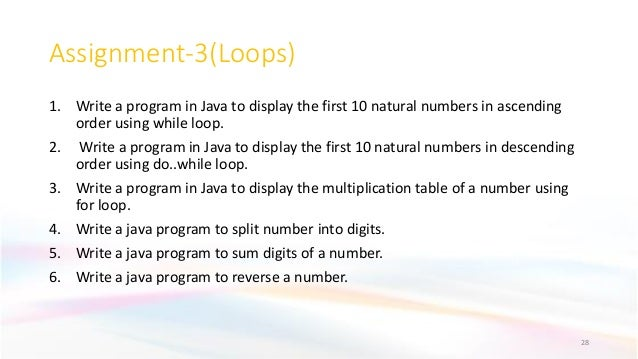 Assignment-3(Loops) 1. Write a program in Java to display the first 10 natural numbers in ascending order using while loop...