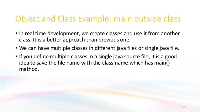 Object and Class Example: main outside class • In real time development, we create classes and use it from another class. ...