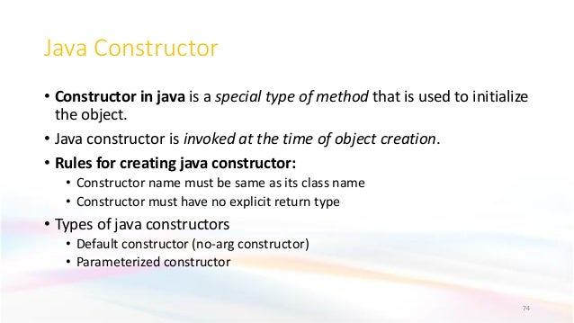 Java Constructor • Constructor in java is a special type of method that is used to initialize the object. • Java construct...