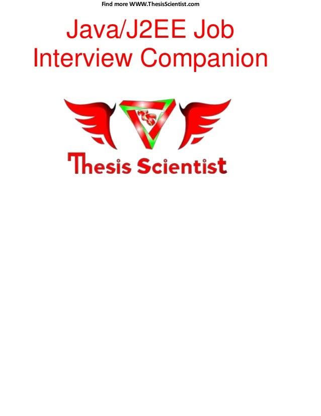 Find more WWW.ThesisScientist.com Java/J2EE Job Interview Companion