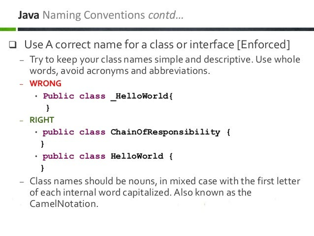  Use A correct name for a class or interface [Enforced] – Try to keep your class names simple and descriptive. Use whole ...