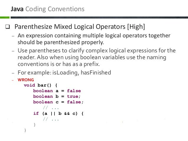  Parenthesize Mixed Logical Operators [High] – An expression containing multiple logical operators together should be par...