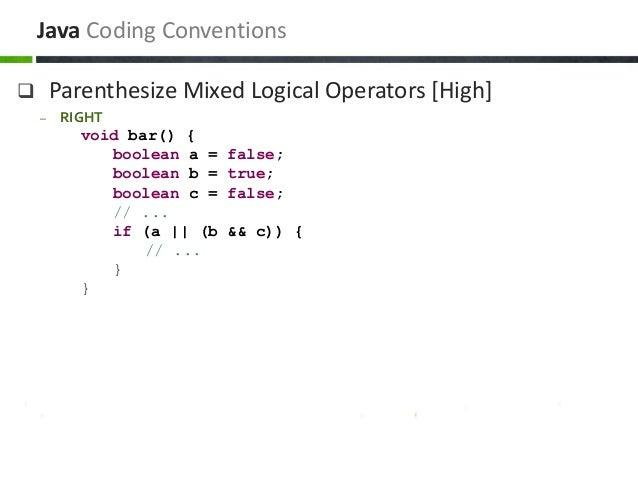  Parenthesize Mixed Logical Operators [High] – RIGHT void bar() { boolean a = false; boolean b = true; boolean c = false;...