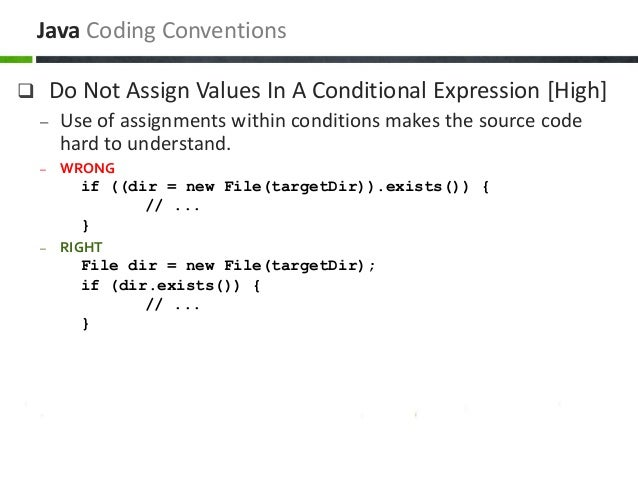 Do Not Assign Values In A Conditional Expression [High] – Use of assignments within conditions makes the source code har...