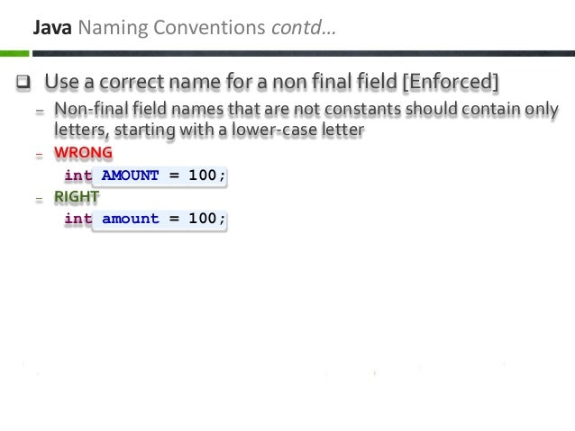  Use a correct name for a non final field [Enforced] – Non-final field names that are not constants should contain only l...