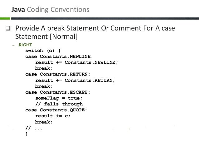  Provide A break Statement Or Comment For A case Statement [Normal] – RIGHT switch (c) { case Constants.NEWLINE: result +...