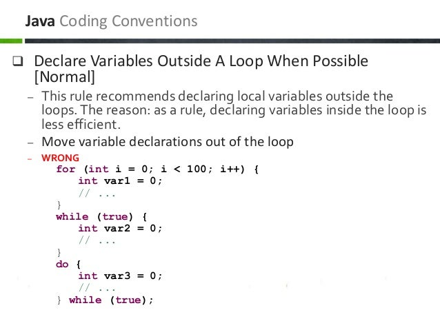  Declare Variables Outside A Loop When Possible [Normal] – This rule recommends declaring local variables outside the loo...