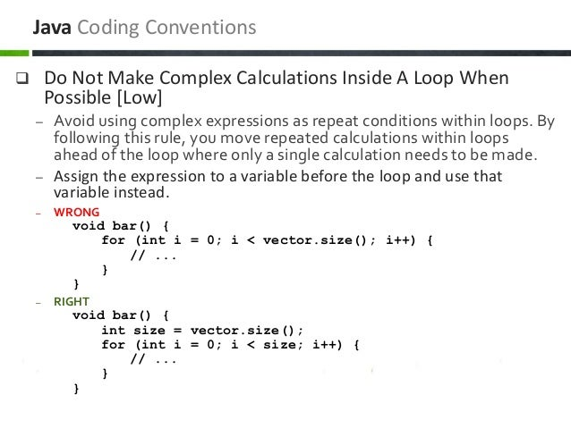 Do Not Make Complex Calculations Inside A Loop When Possible [Low] – Avoid using complex expressions as repeat condition...