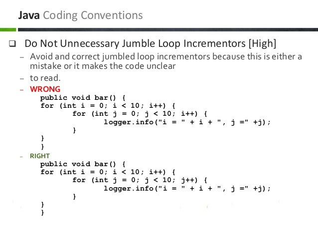  Do Not Unnecessary Jumble Loop Incrementors [High] – Avoid and correct jumbled loop incrementors because this is either ...