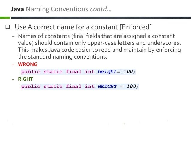  Use A correct name for a constant [Enforced] – Names of constants (final fields that are assigned a constant value) shou...