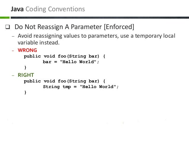  Do Not Reassign A Parameter [Enforced] – Avoid reassigning values to parameters, use a temporary local variable instead....