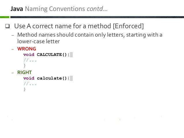  Use A correct name for a method [Enforced] – Method names should contain only letters, starting with a lower-case letter...