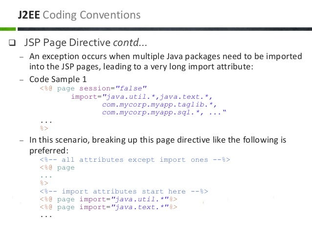  JSP Page Directive contd… – An exception occurs when multiple Java packages need to be imported into the JSP pages, lead...