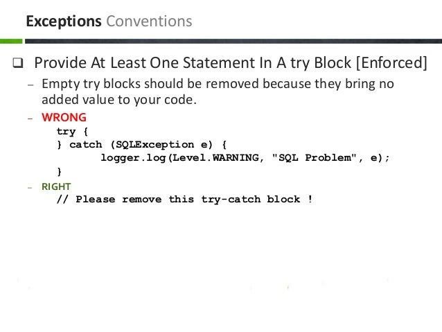  Provide At Least One Statement In A try Block [Enforced] – Empty try blocks should be removed because they bring no adde...