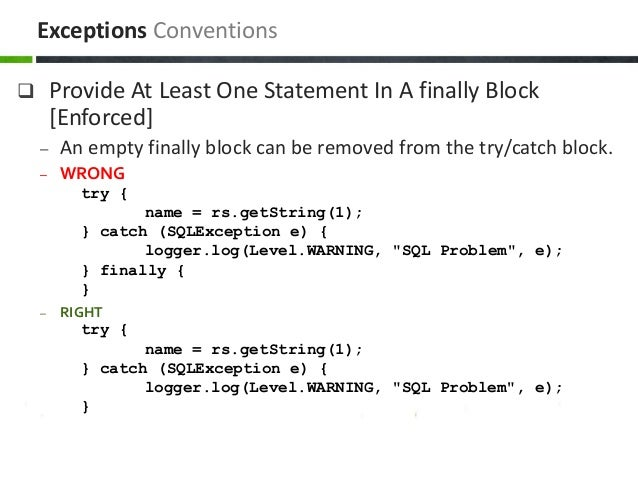  Provide At Least One Statement In A finally Block [Enforced] – An empty finally block can be removed from the try/catch ...