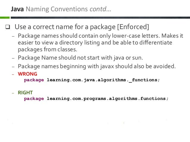  Use a correct name for a package [Enforced] – Package names should contain only lower-case letters. Makes it easier to v...