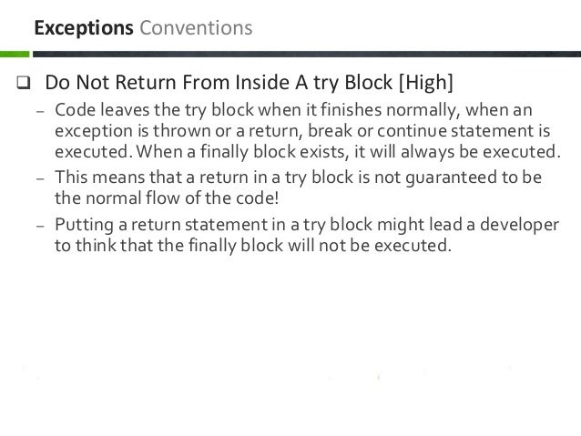  Do Not Return From Inside A try Block [High] – Code leaves the try block when it finishes normally, when an exception is...
