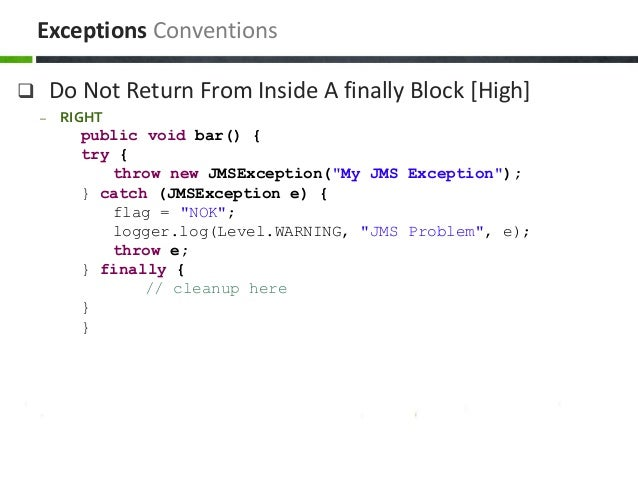 """ Do Not Return From Inside A finally Block [High] – RIGHT public void bar() { try { throw new JMSException(""""My JMS Except..."""