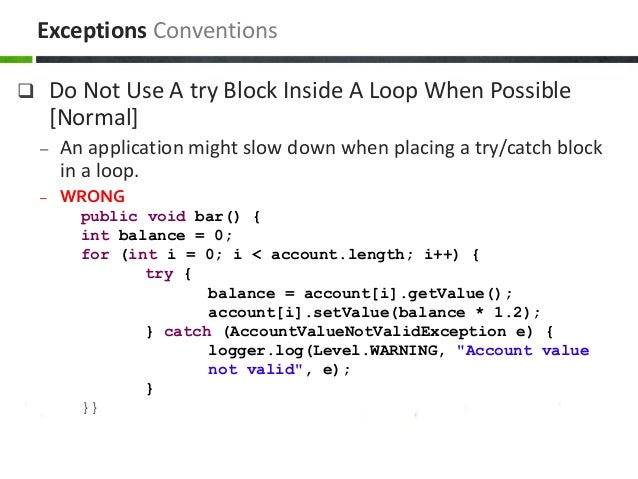  Do Not Use A try Block Inside A Loop When Possible [Normal] – An application might slow down when placing a try/catch bl...