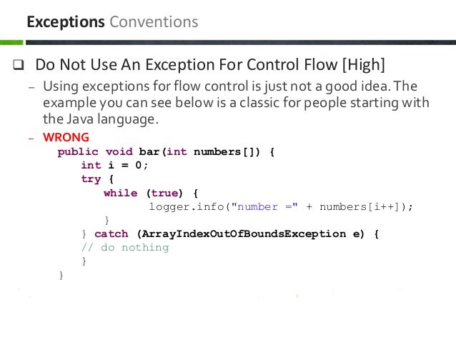  Do Not Use An Exception For Control Flow [High] – Using exceptions for flow control is just not a good idea.The example ...
