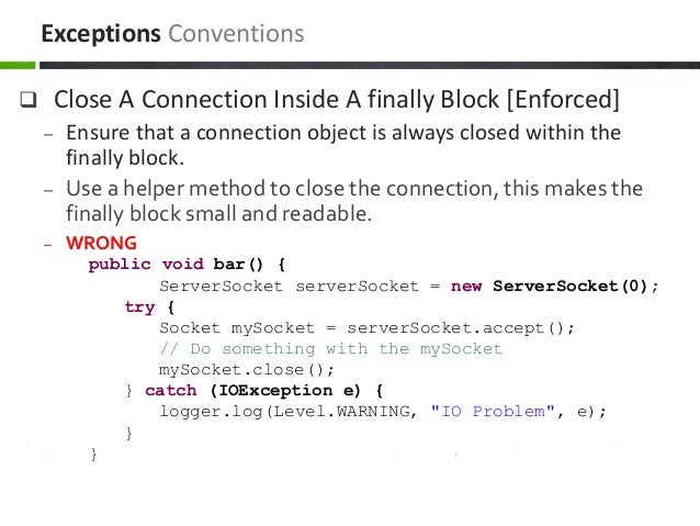  Close A Connection Inside A finally Block [Enforced] – Ensure that a connection object is always closed within the final...