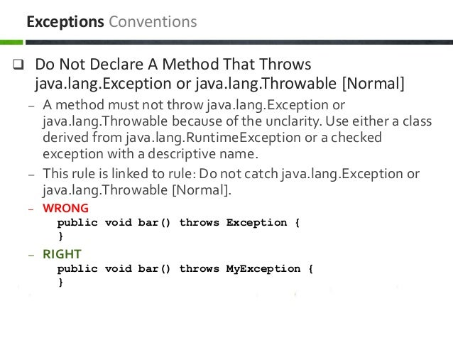  Do Not Declare A Method That Throws java.lang.Exception or java.lang.Throwable [Normal] – A method must not throw java.l...